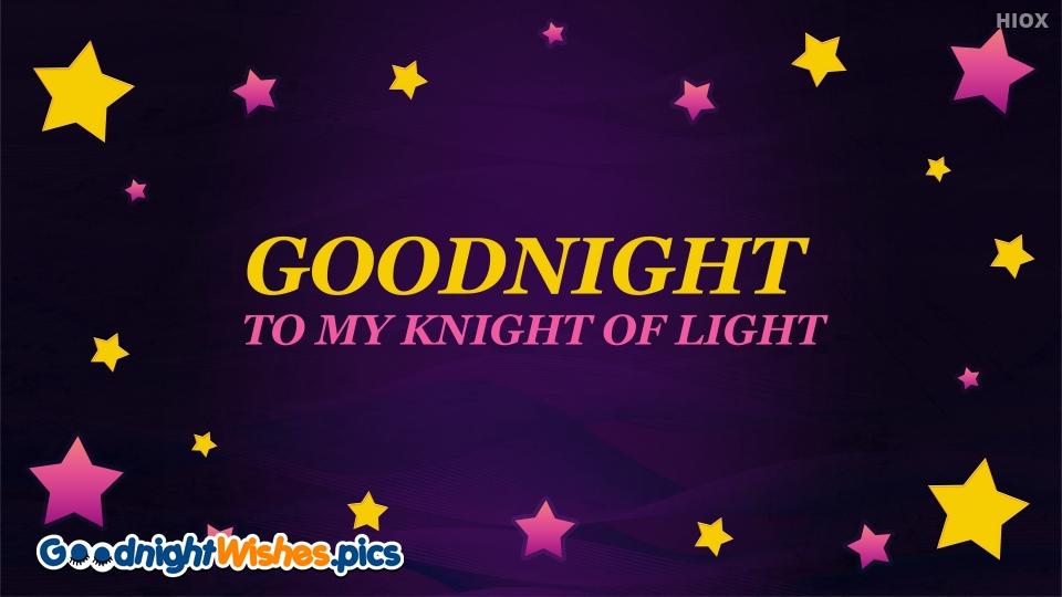 Goodnight To My Knight Of Light