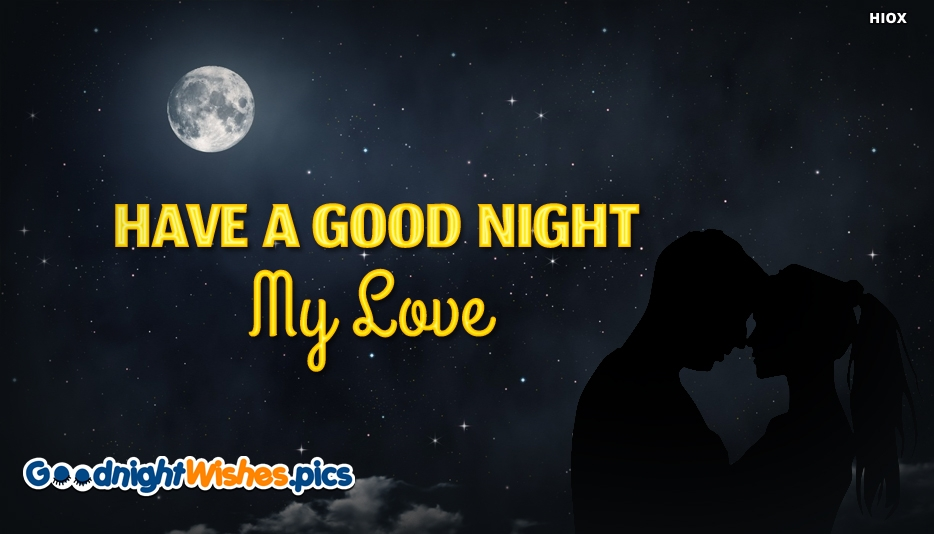 Have A Good Night My Love - Good Night Wishes for My Love