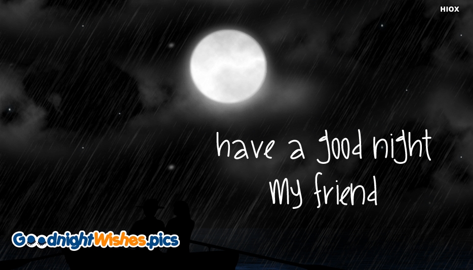 Have A Good Night My Friend - Good Night Wishes for Friend