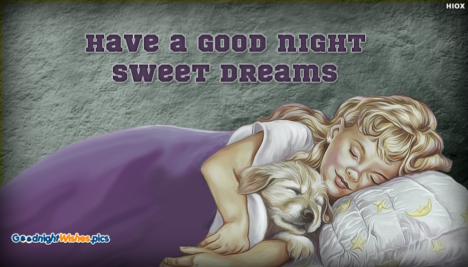 Have a Good Night Sweet Dreams - Good Night Wishes for Baby