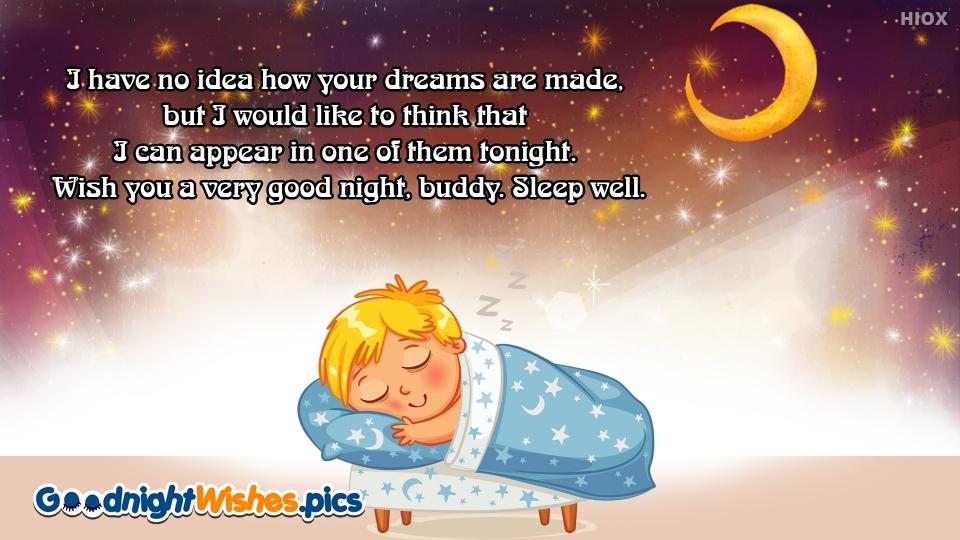 Wish You A Very Good Night, Buddy. Sleep Well.