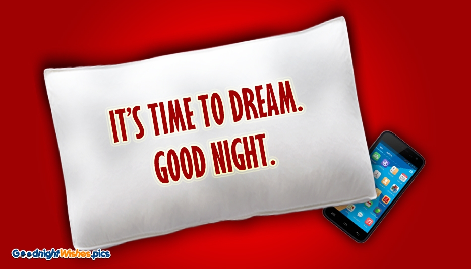 Its Time to Dream. Good Night @ Goodnightwishes.pics