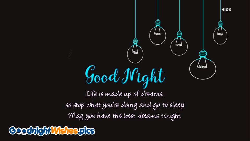 Life Is Made Up Of Dreams. Good Night