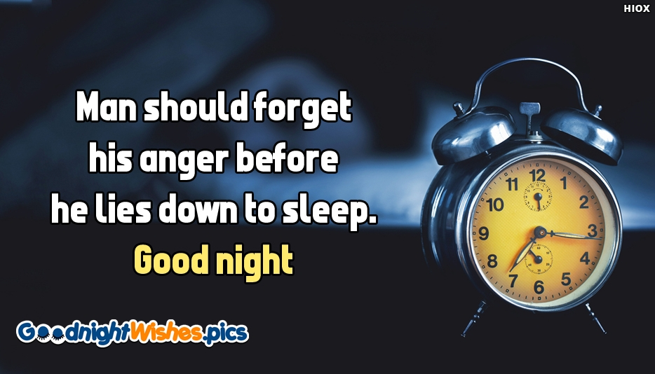 Man Should Forget His Anger Before He Lies Down To Sleep. Good Night - Good Night Wishes for Husband