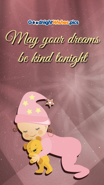 May Your Dreams Be Kind Tonight.