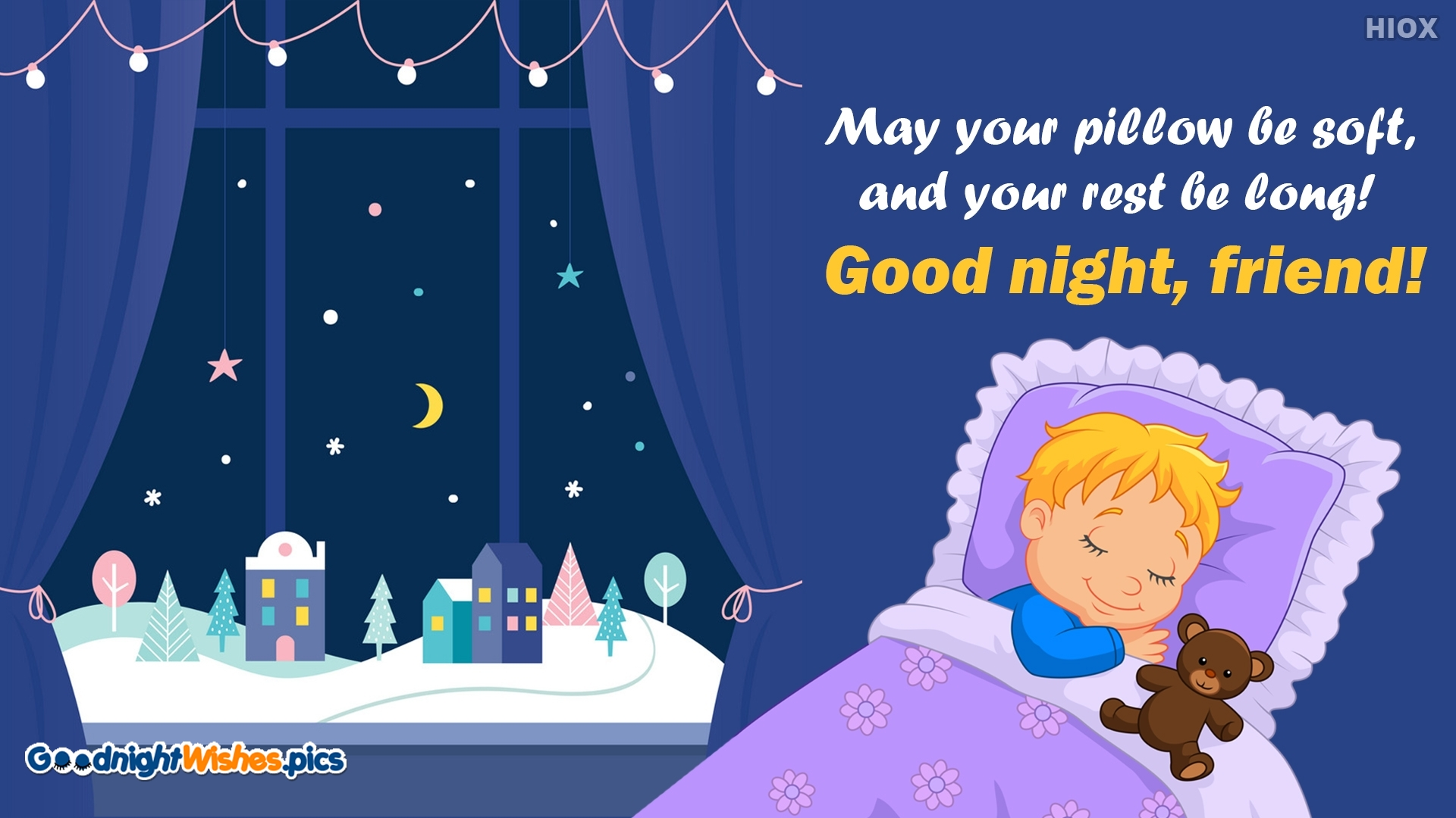 May Your Pillow Be Soft, And Your Rest Be Long! Good Night, Friend!