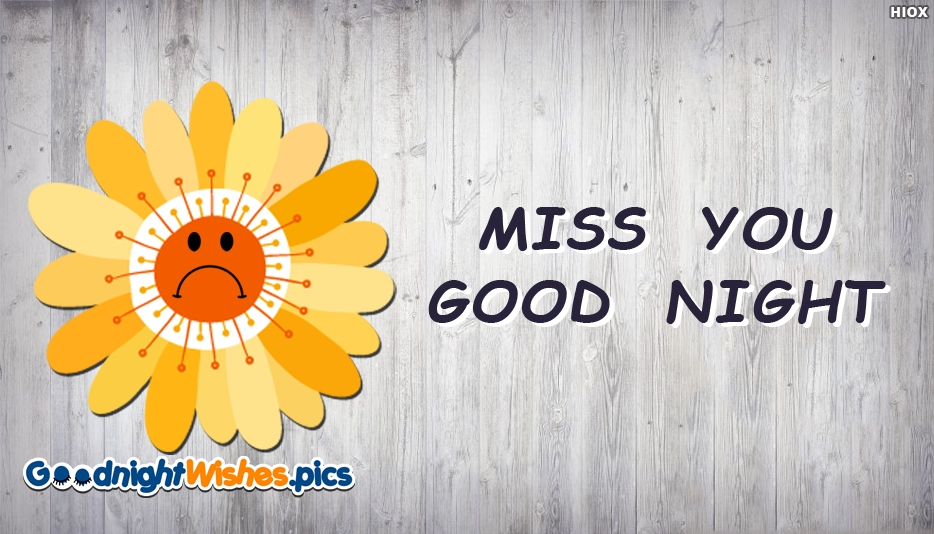 Miss You. Good Night