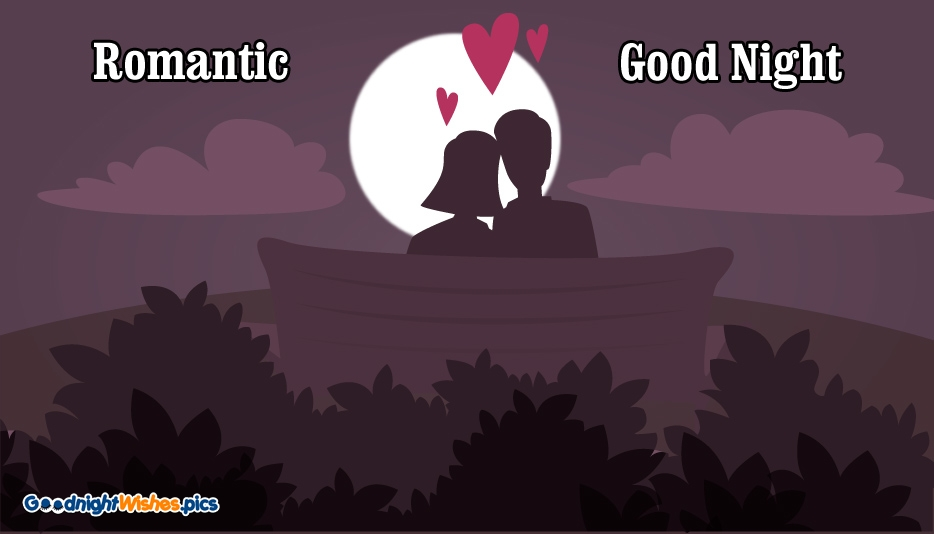 Romantic Good Night @ Goodnightwishes.pics