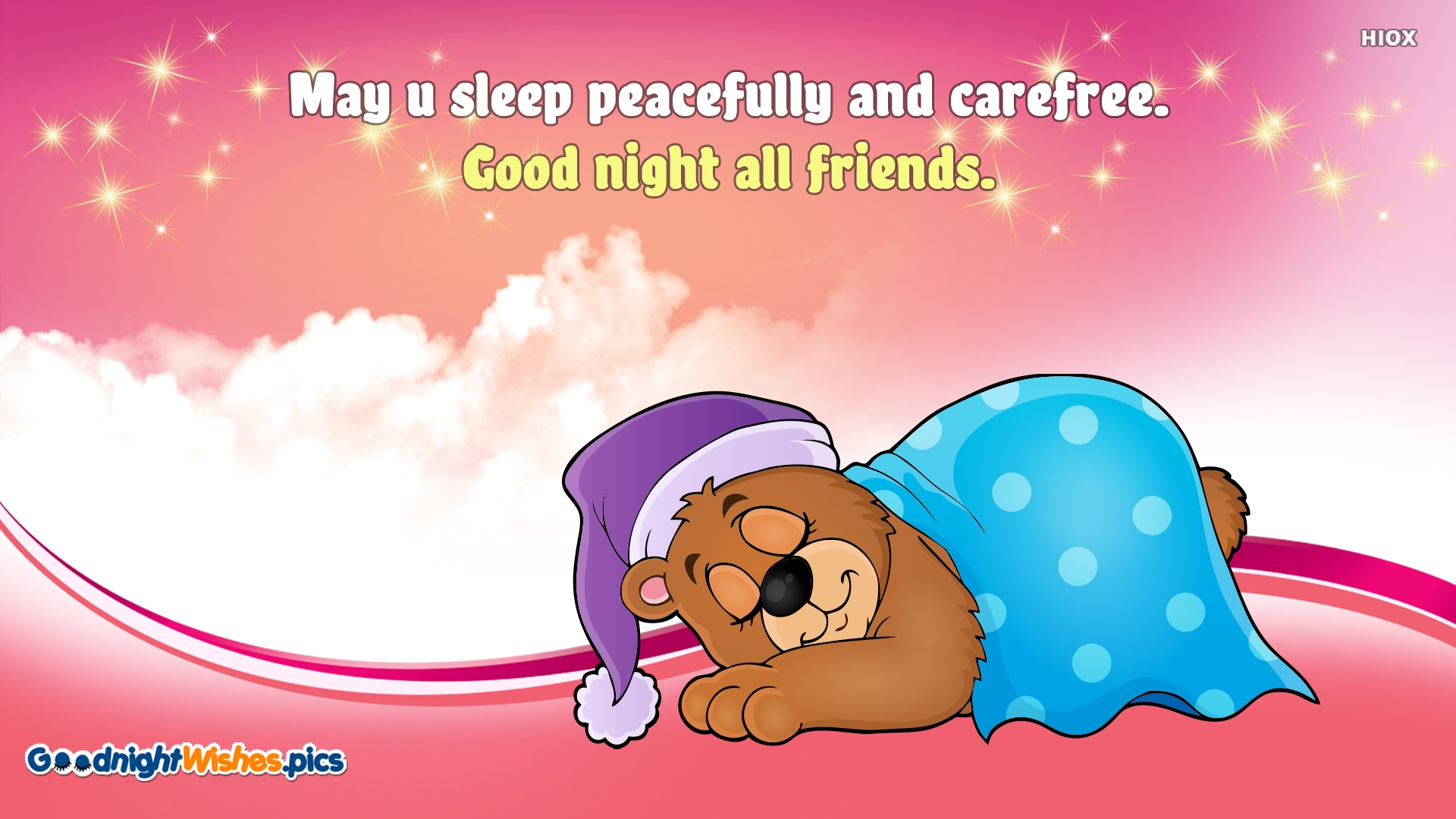 May U Sleep Peacefully and Carefree. Good Night All Friends.