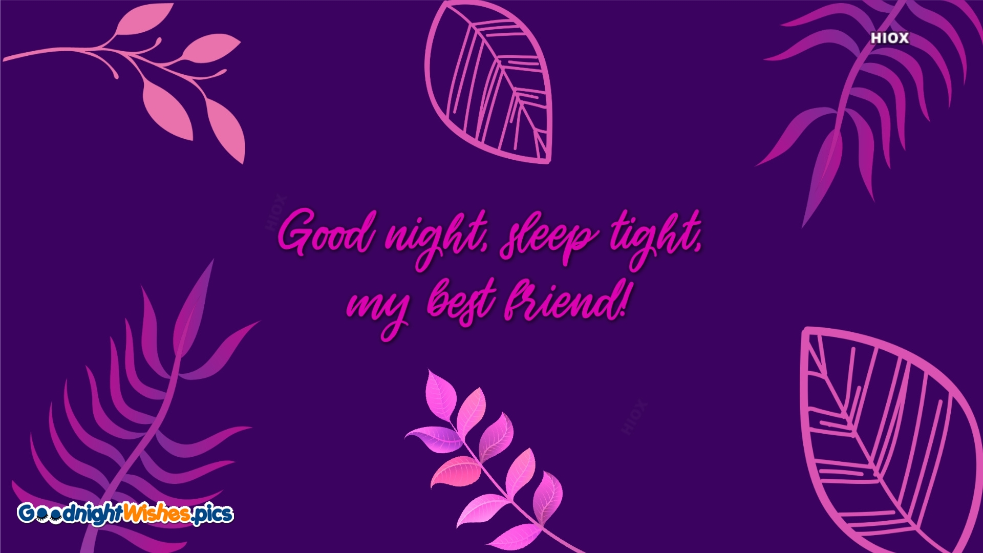 Good Night, Sleep Tight, My Best Friend!