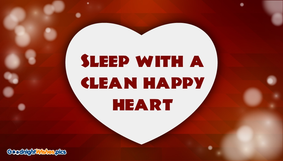 Sleep with a Clean Happy Heart @ Goodnightwishes.pics