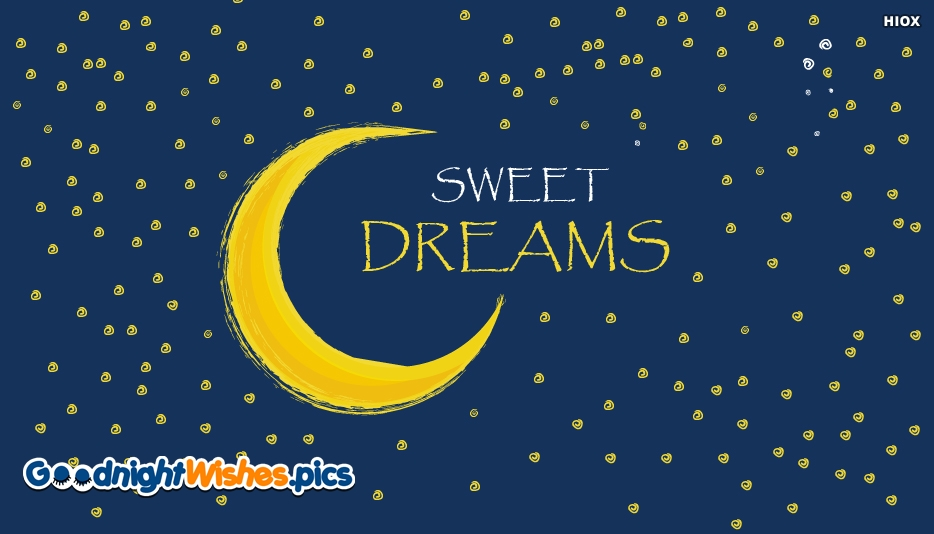 Sweet Dreams Wishes For Him - Good Night Sweet Dreams Images