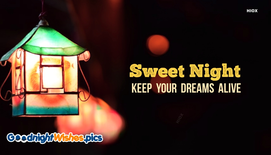 Sweet Night Quotes | Keep Your Dreams Alive