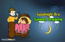 Good Night Bro Sweet Dreams