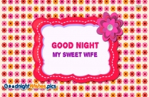 Good Night My Sweet Wife