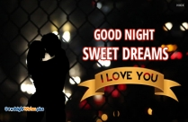 Good Night Sweet Dreams I Love