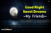 Good Night Sweet Dreams My Friends
