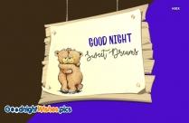 Good Night Sweet Dreams Gorgeous