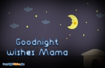 Good Night Wishes Mama