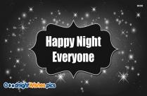 Happy Night Everyone