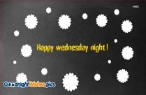 Happy Wednesday Night