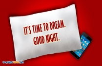 Its Time To Dream. Good Night