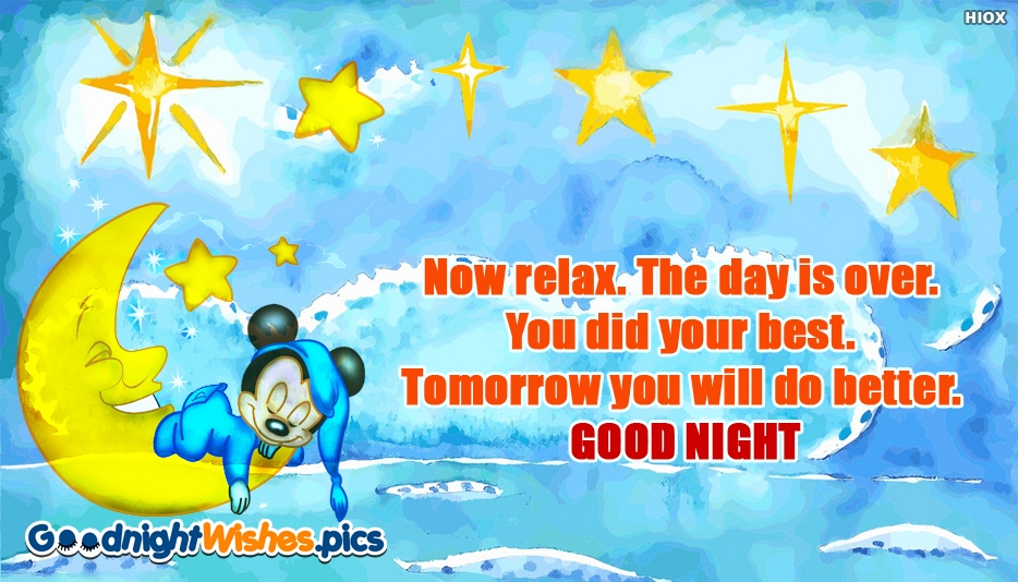 Tomorrow You Will Do Better. Good Night